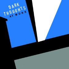 Album Of The Week: Dark Thoughts At Work