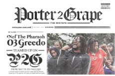 Nef-the-Pharaoh-and-03-Greedo-Porter2Grape