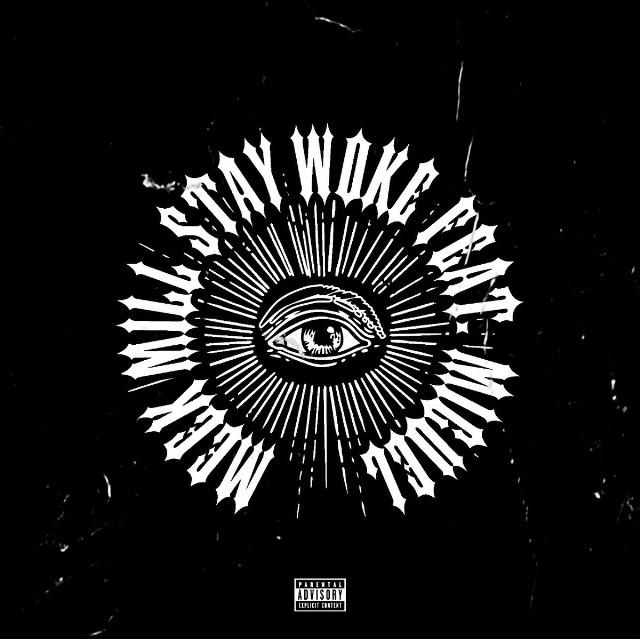 """Meek Mill - """"Stay Woke"""" (Feat. Miguel)"""