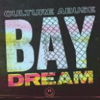 Culture Abuse – Bay Dream