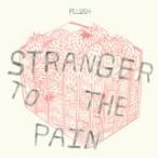 Pllush – Stranger To The Pain