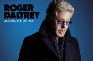 Stream Roger Daltrey's First New Solo Album In 26 Years