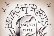 Stream Beach Rats <em>Wasted Time</em> EP