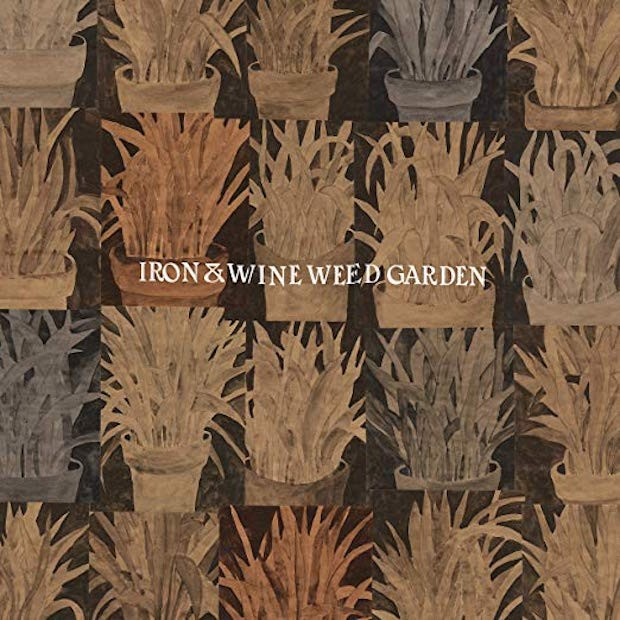 Iron-And-Wine-Weed-Garden\