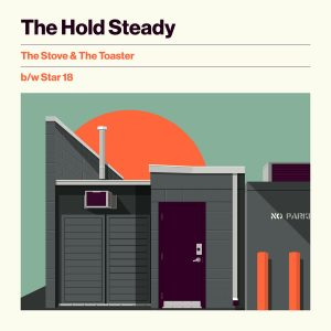 "The Hold Steady - ""The Stove & The Toaster"" & ""Star 18"""