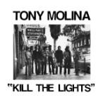 Tony Molina – Kill The Lights