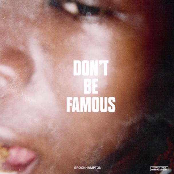 Brockhampton Share Quot Don T Be Famous Quot On Beats 1 Listen