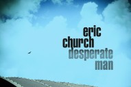 "Eric Church – ""Desperate Man"""