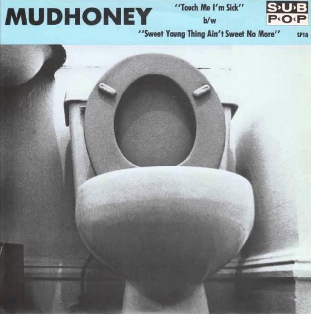 Mudhoney Touch Me I'm Sick