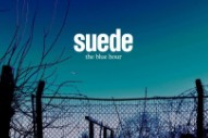 "Suede – ""Don't Be Afraid If Nobody Loves You"""