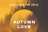 "Death Cab For Cutie – ""Autumn Love"""