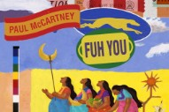 "Paul McCartney – ""Fuh You"""