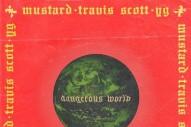 "Mustard – ""Dangerous World"" (Feat. Travis Scott & YG)"