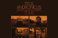 Titus Andronicus Share <i>A Reductive Scoff</i> Mixtape, Announce Full-Band Tour