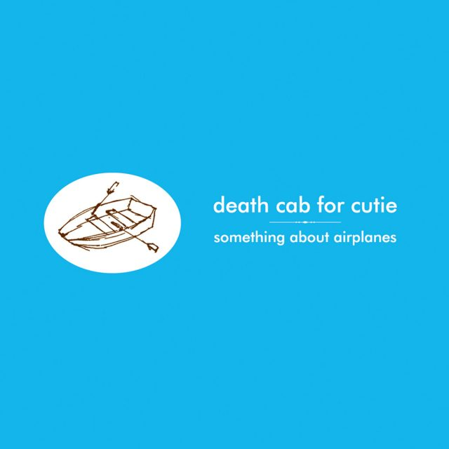 something-about-airplanes-death-cab-for-cutie