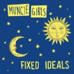 Muncie Girls – Fixed Ideals