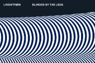 "Lindstrøm – ""Blinded By The LEDs"""