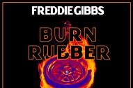 """Freddie Gibbs – """"Burn Rubber"""""""