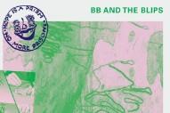 Stream BB And The Blips&#8217; Debut Album <em>Shame Job</em>