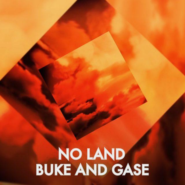 """Buke And Gase - """"No Land"""""""