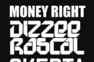 "Dizzee Rascal – ""Money Right"" (Feat. Skepta)"
