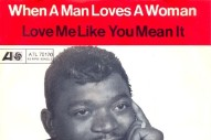 "The Number Ones: Percy Sledge's ""When A Man Loves A Woman"""