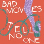 Bad Moves – Tell No One