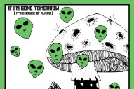 "MUNYA – ""If I'm Gone Tomorrow (It's Because Of Aliens)"""