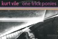 """Kurt Vile – """"One Trick Ponies"""""""