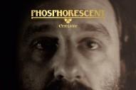 """Phosphorescent – """"C'est La Vie No. 2″"""