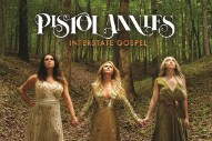 Album Of The Week: Pistol Annies <em>Interstate Gospel</em>