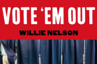 "Willie Nelson – ""Vote 'Em Out"""