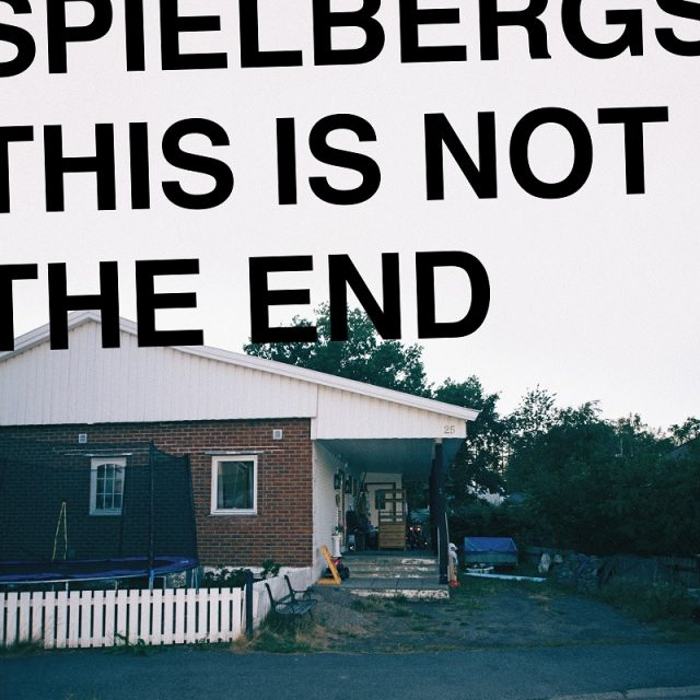 Spielbergs - This Is Not The End