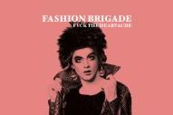 "Fashion Brigade – ""Fvck The Heartache"" & ""Kissyface"""