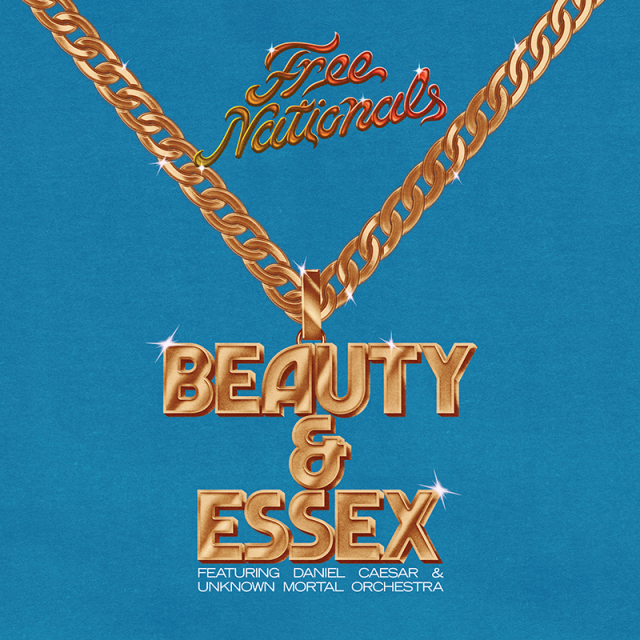 "The Free Nationals - ""Beauty & Essex"" (Feat. Daniel Caesar & Unknown Mortal Orchestra)"