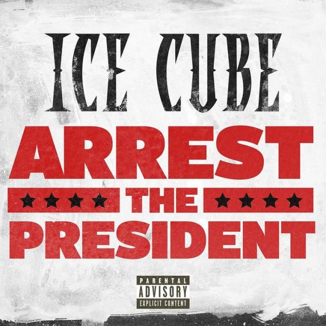 "Ice Cube - ""Arrest The President"""