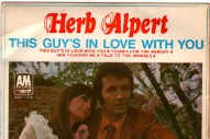 """The Number Ones: Herb Alpert's """"This Guy's In Love With You"""""""