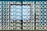 30 Essential Noise Rock Tracks
