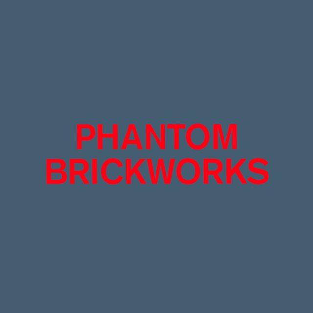 """Phantom Brickworks"""