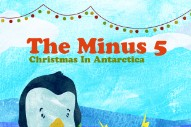 "The Minus 5 – ""Christmas In Antarctica"" (Feat. Ben Gibbard)"