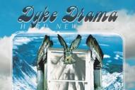 Stream Dyke Drama&#8217;s <em>Hard New Pills</em>