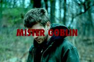 """Mister Goblin – """"Nothing You Do (Happens)"""""""