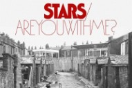 "Stars – ""Are You With Me?"""