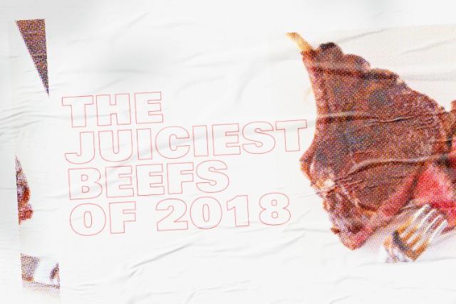 The Juiciest Beefs Of 2018