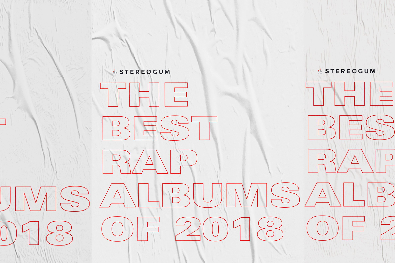 Best Rap Albums 2018 - Stereogum