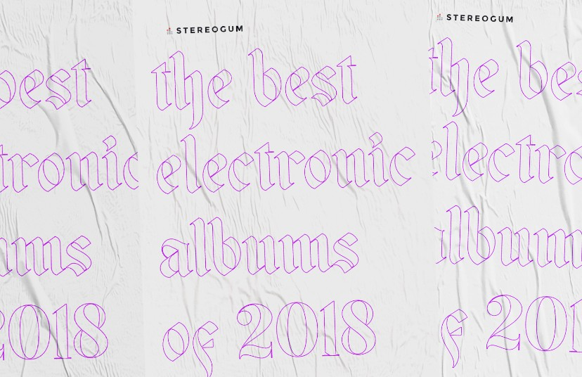 Best Electronic Albums 2018 - Stereogum