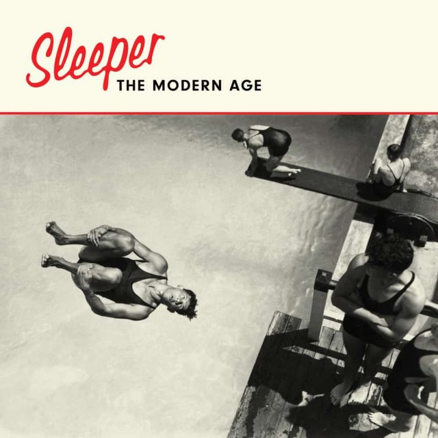 sleeper-the-modern-age-1544042548