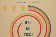 "Spiral Stairs – ""HYP-NO-TIZED"""
