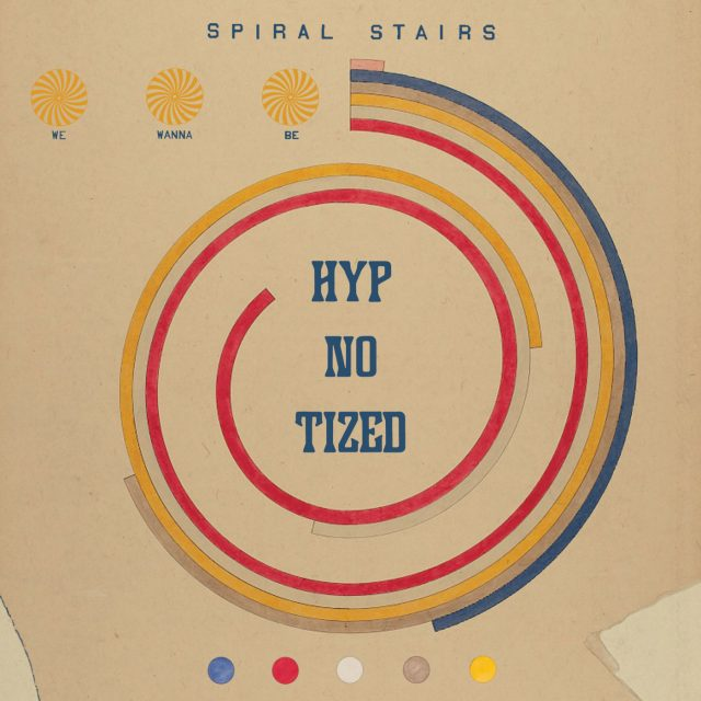 Spiral Stairs - We Wanna Be Hyp-No-Tized