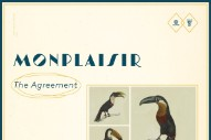 Stream Monplaisir&#8217;s <em>The Agreement</em>